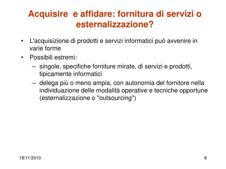 Acquisire  e affidare: fornitura di servizi o esternalizzazione?