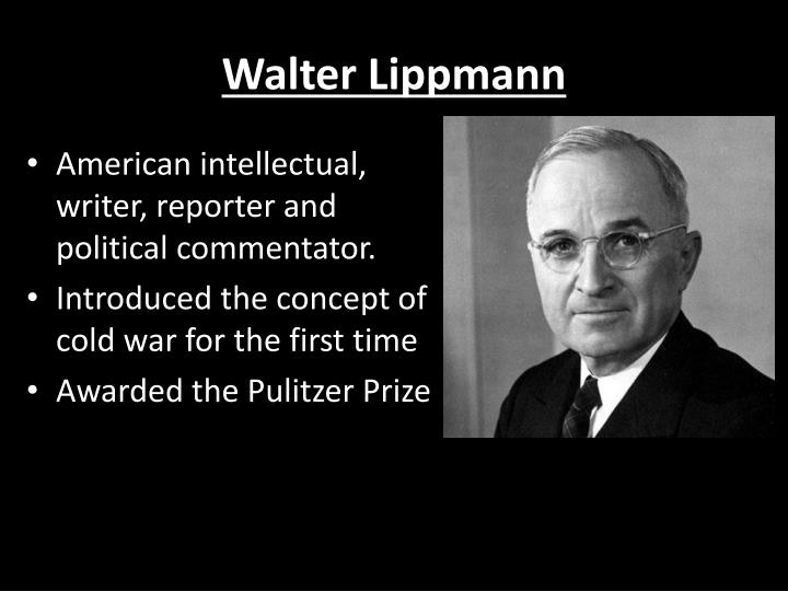 walter lippmann and the world outside and the pictures in our heads Librivox recording of public opinion by walter lippmann  01 - the world outside and the pictures in our heads download 172m 02 .