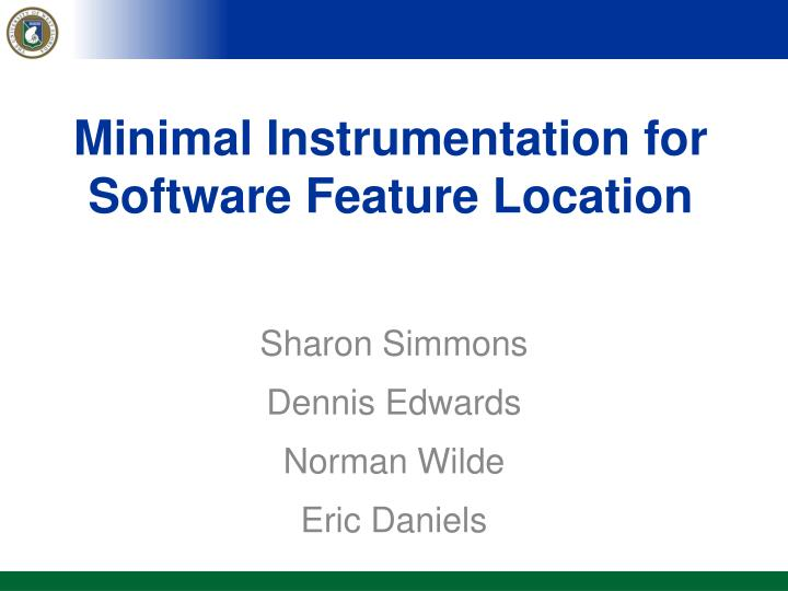 Minimal instrumentation for software feature location