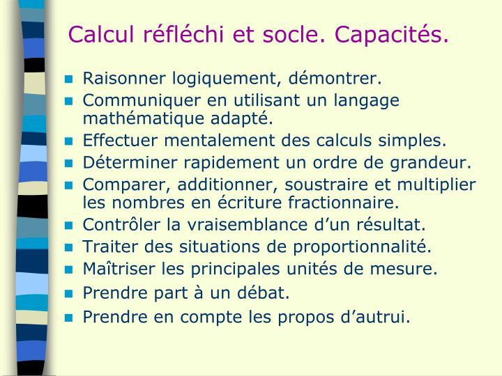 Calcul réfléchi et socle. Capacités.