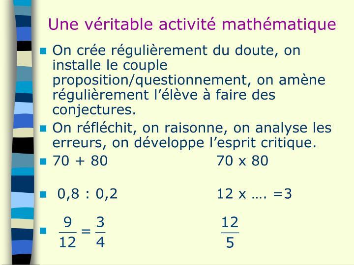 Une véritable activité mathématique