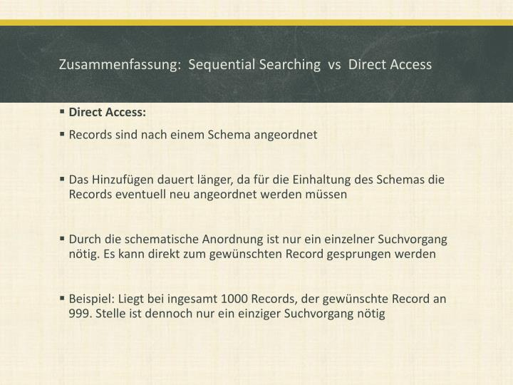 Zusammenfassung:  Sequential Searching  vs  Direct Access