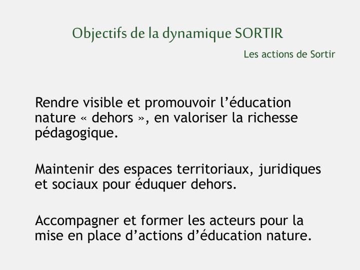 Objectifs de la dynamique SORTIR