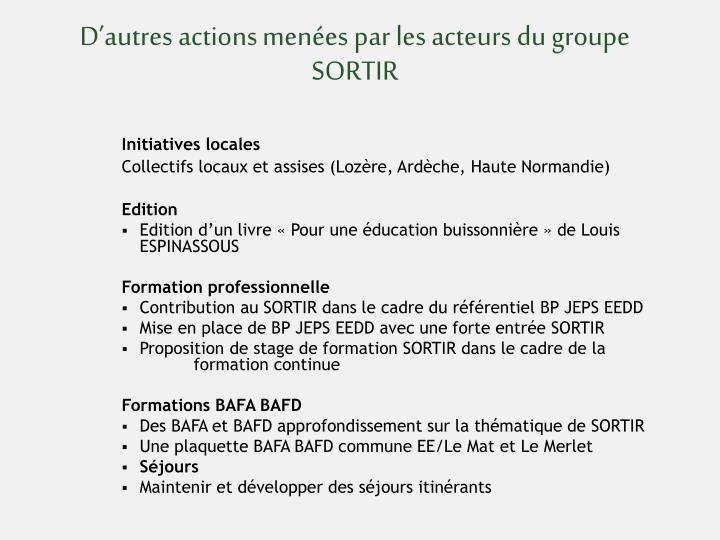 D'autres actions menées par les acteurs du groupe SORTIR