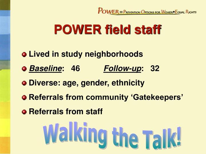 POWER field staff
