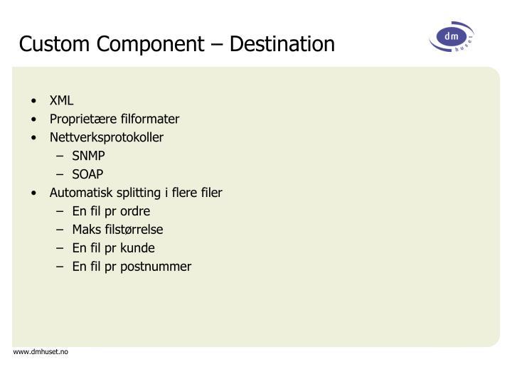Custom Component – Destination