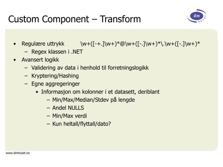 Custom Component – Transform