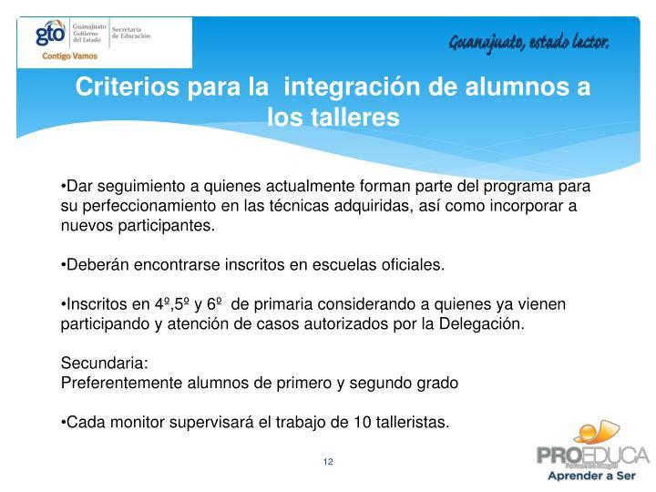 Criterios para la  integración de alumnos a los talleres
