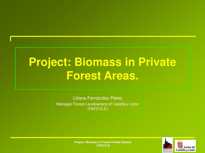 Project biomass in private forest areas