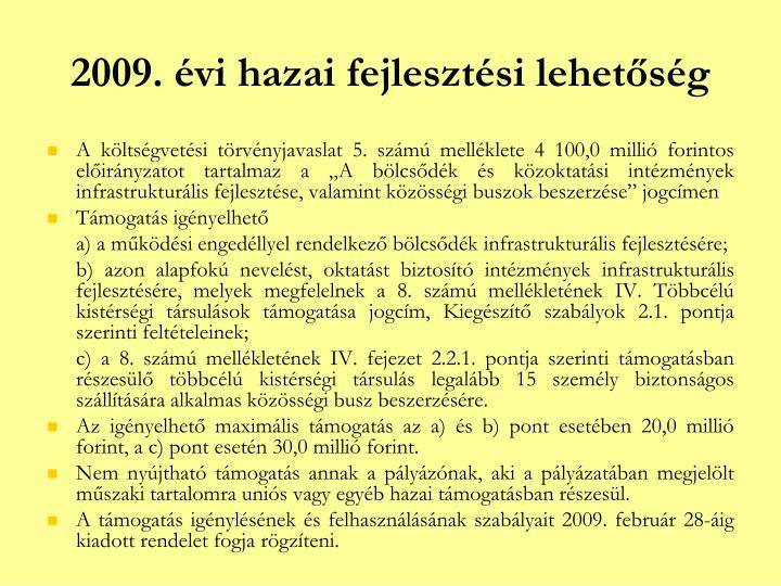 2009. évi hazai fejlesztési lehetőség