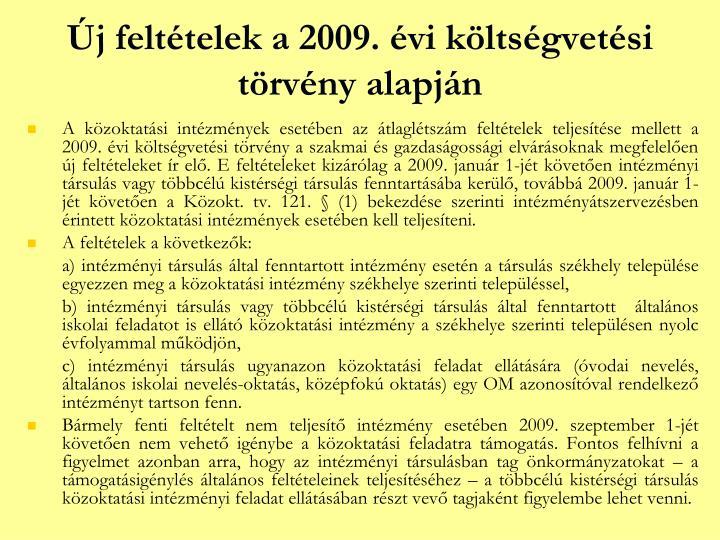 Új feltételek a 2009. évi költségvetési törvény alapján