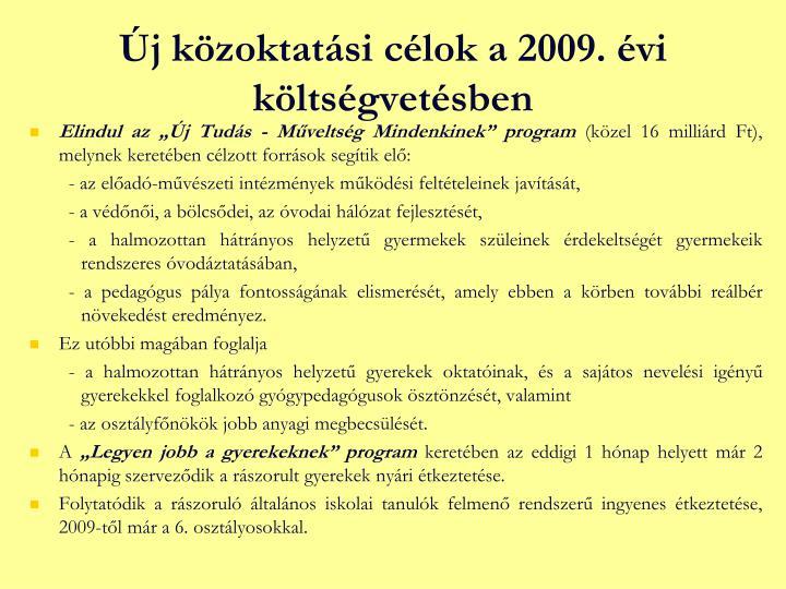 Új közoktatási célok a 2009. évi költségvetésben