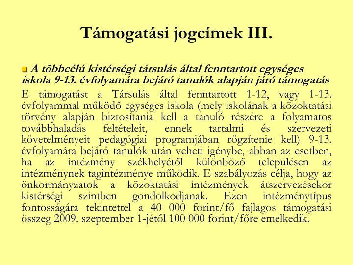 Támogatási jogcímek III.