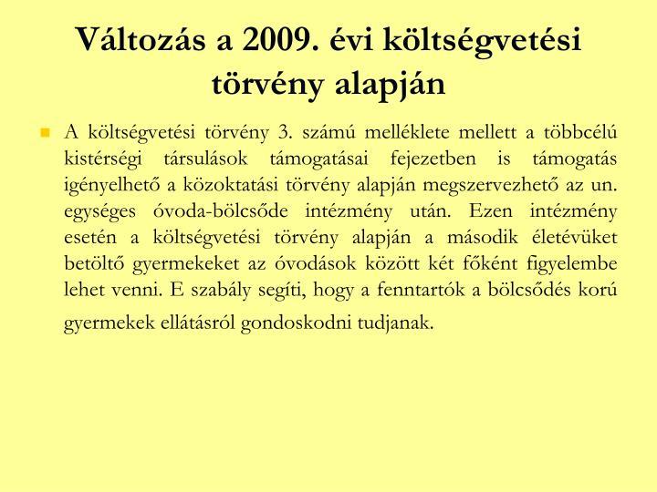 Változás a 2009. évi költségvetési törvény alapján