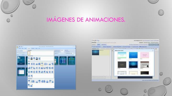 Imágenes de animaciones.