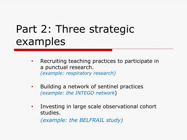 Part 2: Three strategic examples