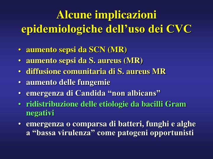 Alcune implicazioni epidemiologiche dell'uso dei CVC