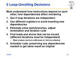 5 loop unrolling decisions