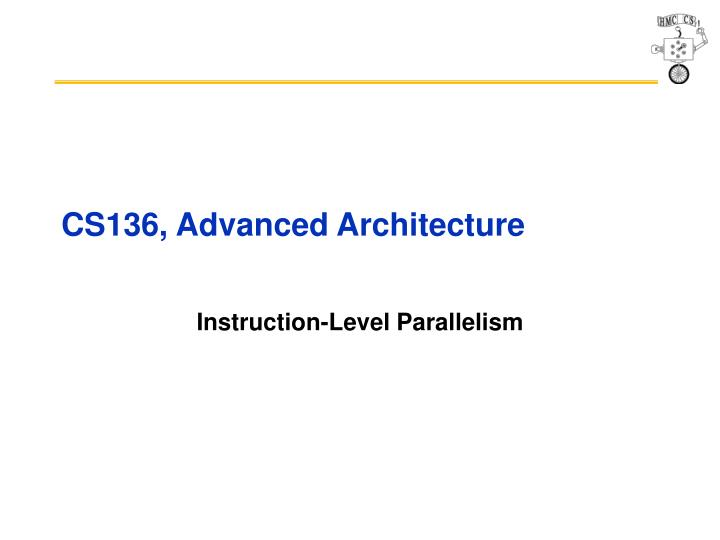 Cs136 advanced architecture