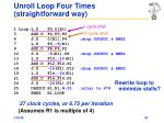 unroll loop four times straightforward way