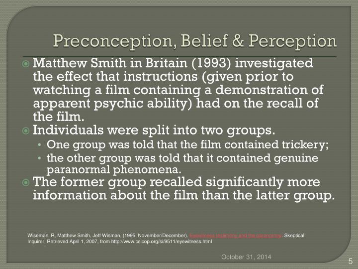 Preconception, Belief & Perception