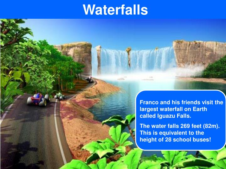 Franco and his friends visit the largest waterfall on Earth called Iguazu Falls.