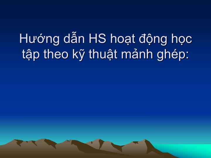 Hng dn HS hot ng hc tp theo k thut mnh ghp: