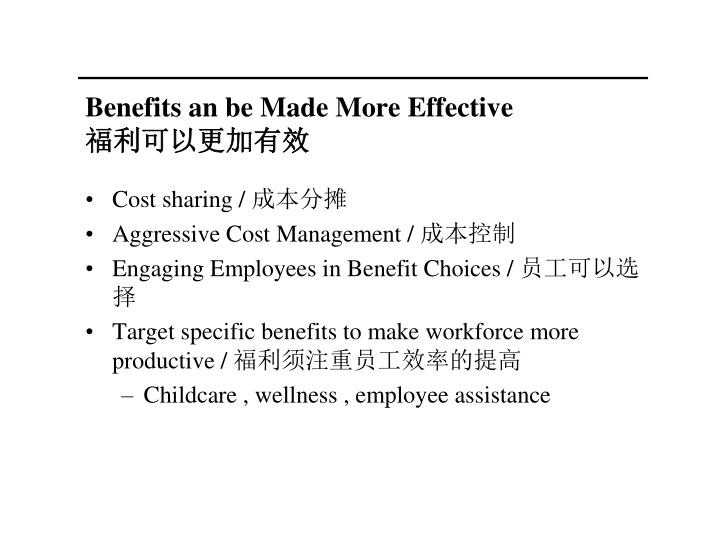 Benefits an be Made More Effective