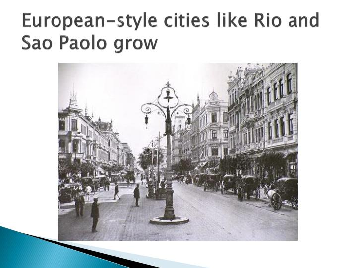 European-style cities like Rio and Sao Paolo grow