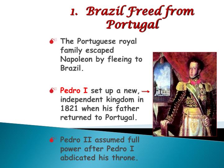 1.  Brazil Freed from Portugal