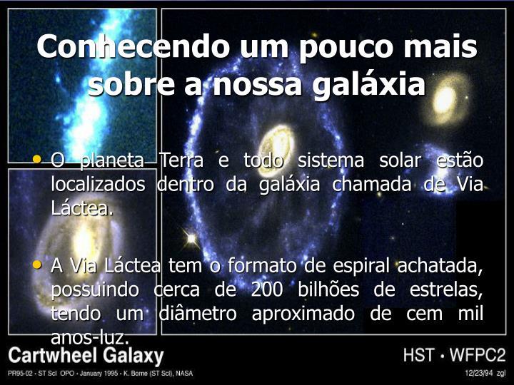 Conhecendo um pouco mais sobre a nossa galáxia
