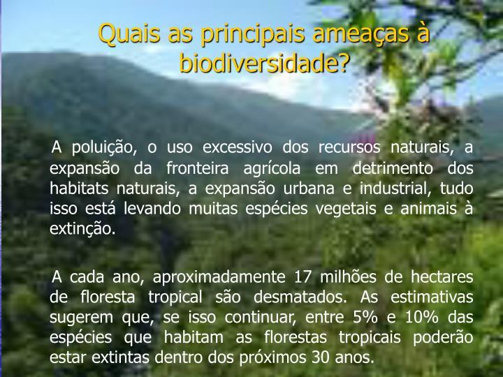 Quais as principais ameaças à biodiversidade?