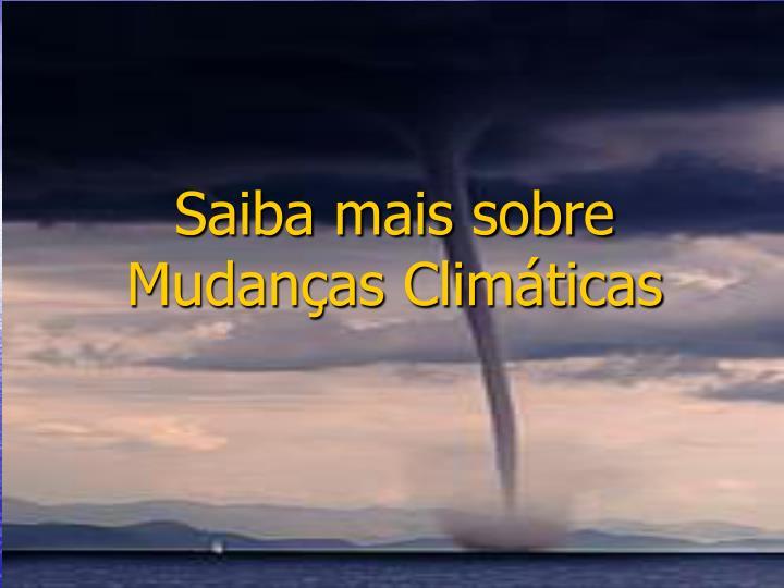 Saiba mais sobre Mudanças Climáticas