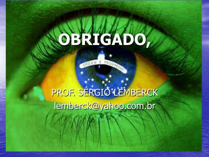 OBRIGADO,