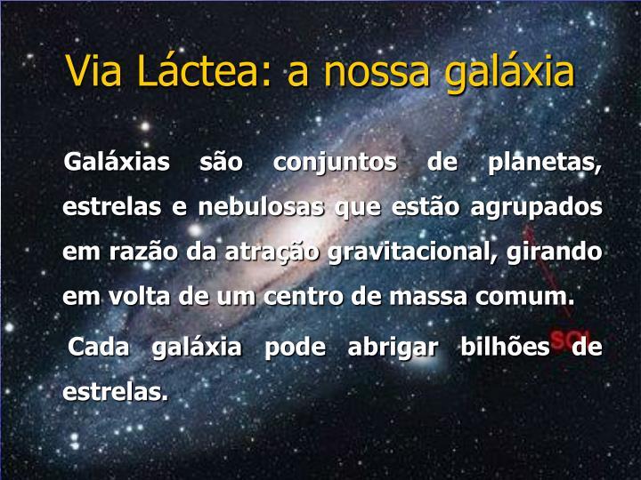 Via Láctea: a nossa galáxia