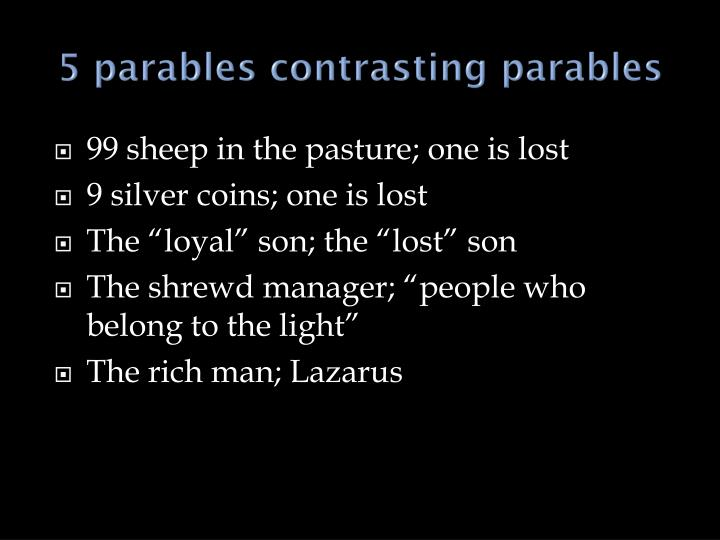 5 parables contrasting parables