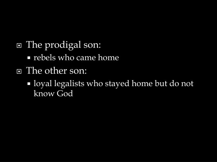 The prodigal son: