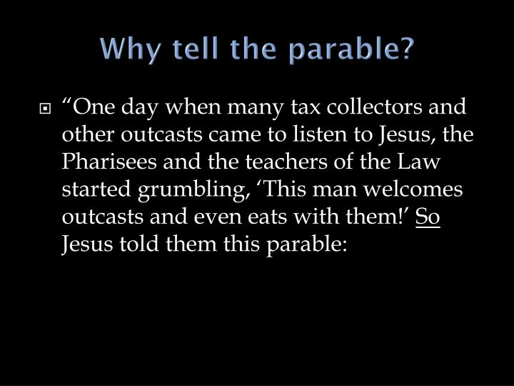 Why tell the parable?