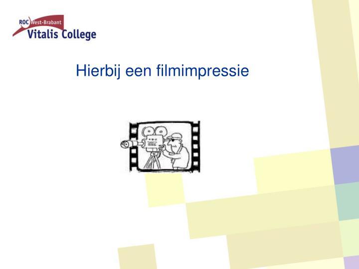 Hierbij een filmimpressie