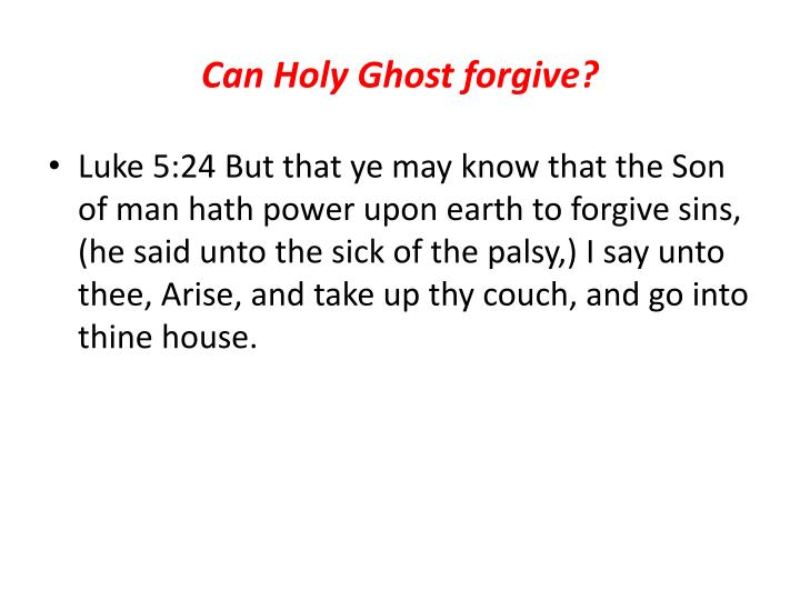 Can Holy Ghost forgive?