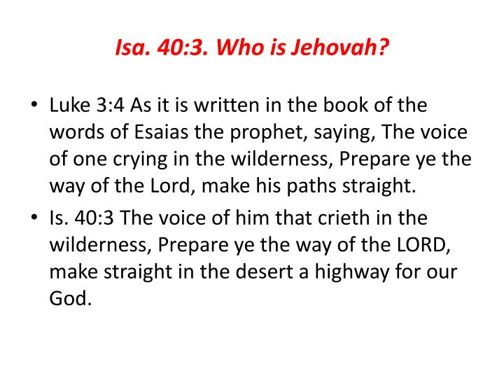 Isa. 40:3. Who is Jehovah?