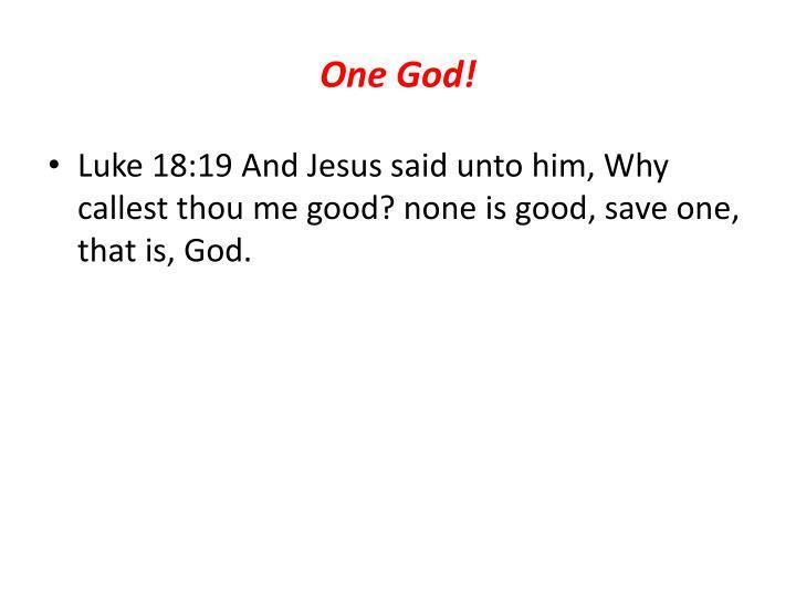 One God!