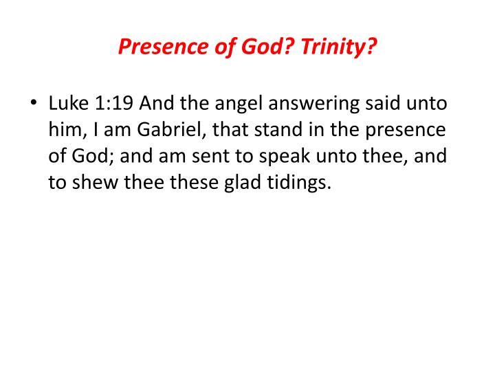 Presence of God? Trinity?