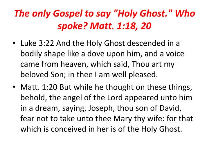"""The only Gospel to say """"Holy Ghost."""" Who spoke? Matt. 1:18, 20"""
