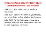 the son will give answers what about the holy ghost isn t this his role