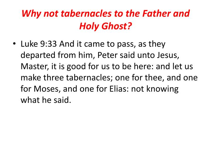 Why not tabernacles to the Father and Holy Ghost?