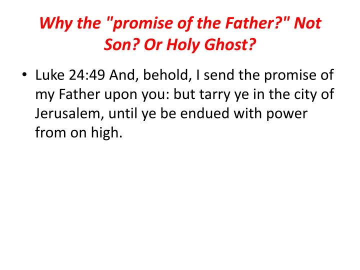 """Why the """"promise of the Father?"""" Not Son? Or Holy Ghost?"""