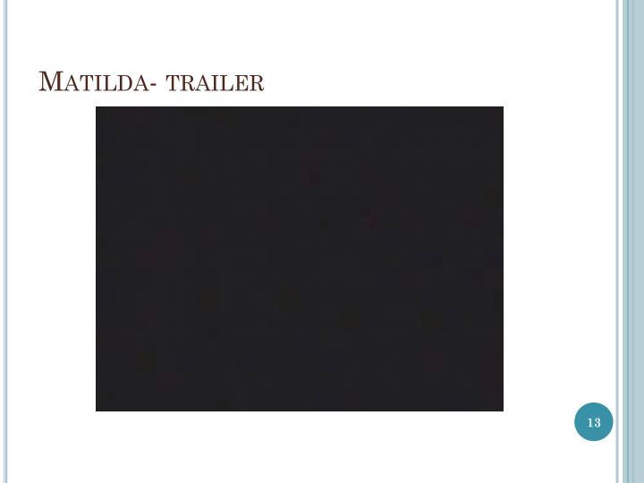 Matilda- trailer