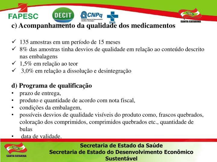 c) Acompanhamento da qualidade dos medicamentos