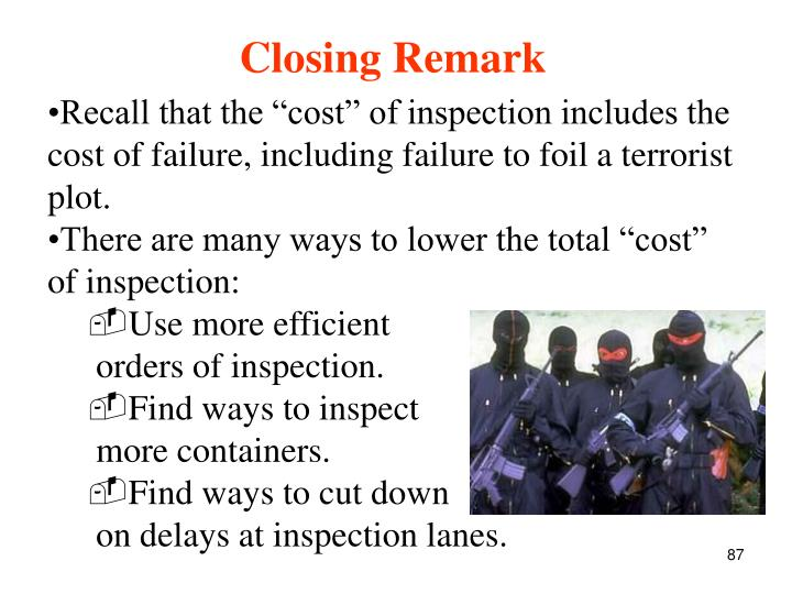 "Recall that the ""cost"" of inspection includes the cost of failure, including failure to foil a terrorist plot."